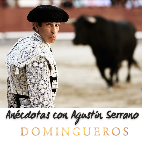 Domingueros - Anécdotas con Agustín Serrano