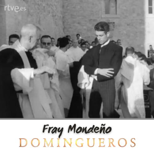 Domingueros - Fray Mondeño