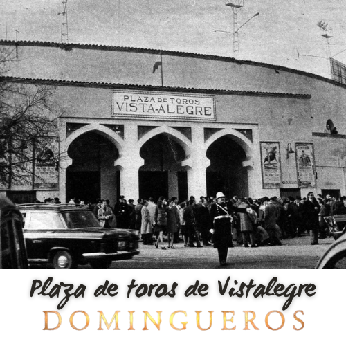 Domingueros - Historia de la plaza de toros de vistalegre