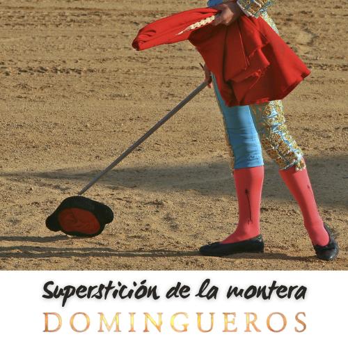 Domingueros - Superstición de la montera